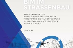 """Positionspapier """"BIM im Straßenbau"""" des Hauptverbandes der Deutschen Bauindustrie"""